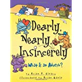 Dearly, Nearly, Insincerely: What Is An Adverb? (Words Are Categorical) ~ Brian P. Cleary