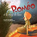 Roméo et le coup de lune | Livre audio Auteur(s) : Eva Marchal Narrateur(s) : Jean-François Stevenin