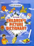 Star Children's Picture Dictionary: English-Russian - Script and Roman - Classified