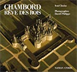 echange, troc Ivan Cloulas - Chambord, rêve des rois