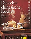 Die echte chinesische Küche