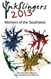 img - for Inkslingers 2013: Memoirs of the Southwest book / textbook / text book