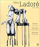 img - for Remy Ladore 1932-1996: Dessins, Gravures, Peintures / Drawings, Engravings, Paintings 1950-1995 (French Edition) book / textbook / text book