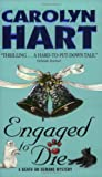 Engaged to Die (Death on Demand Mysteries, No. 14) (0060004703) by Hart, Carolyn