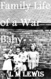 img - for Family Life of a War Baby book / textbook / text book