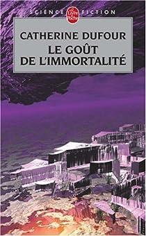 Le goût de l'immortalité par Dufour