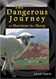 The Dangerous Journey of Sherman the Sheep