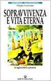 img - for Sopravvivenza e vita eterna book / textbook / text book