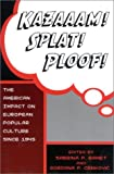 img - for Kazaaam! Splat! Ploof!: The American Impact on European Popular Culture since 1945 book / textbook / text book