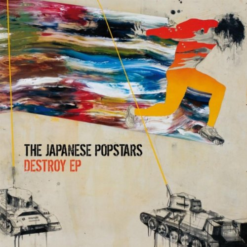 The Japanese Popstars - Destroy EP