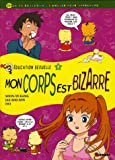 Education sexuelle : Tome 1, Mon corps est bizarre