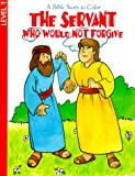 img - for The Servant Who Would Not Forgive (Coloring/Activity Books) book / textbook / text book