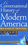 A Conversational History of Modern America