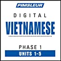 Vietnamese Phase 1, Unit 01-05: Learn to Speak and Understand Vietnamese with Pimsleur Language Programs  by Pimsleur