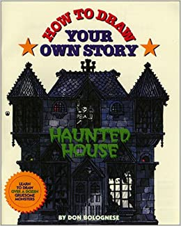 How To Draw Your Own Story Haunted House Don Bolognese