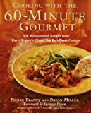 img - for Cooking with the 60-Minute Gourmet: 300 Rediscovered Recipes from Pierre Franey's Classic New York Times Column book / textbook / text book