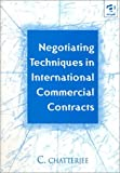 img - for Negotiating Techniques in International Commercial Contracts book / textbook / text book