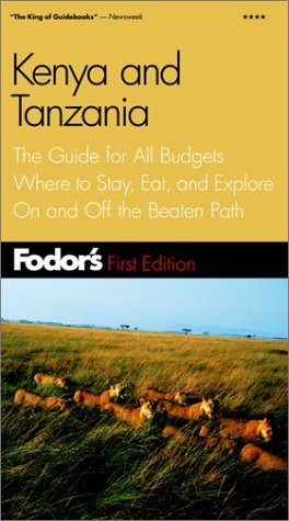 Fodor's Kenya and Tanzania, 1st Edition: The Guide for All Budgets Where to Stay, Eat, and Explore On and Off the Beaten Path (Fodor's Gold Guides)