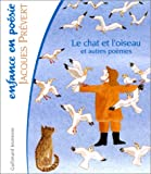 echange, troc Jacques Prévert - Le Chat et l'Oiseau