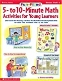 img - for Fun-Filled 5- to 10-Minute Math Activities for Young Learners: 200 Instant Kid-Pleasing Activities That Build Essential Early Math Skills for Circle Time, Transition Time-or Any Time! book / textbook / text book