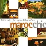 echange, troc Françoise Kuijper, Elaine Meyers, Annette Tan - Maroc chic : Hôtels, riads, villas, maisons d'hôtes, casbahs