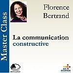 La communication constructive (Master Class)   Florence Bertrand