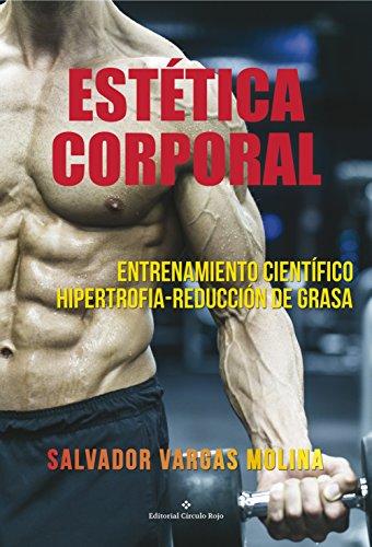 estetica-corporal-entrenamiento-cientifico-hipertrofia-reduccion-de-grasa