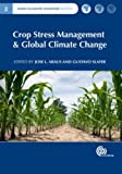Crop Stress Management and Global Climate Change (Cabi Climate Change)
