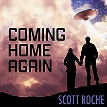 Coming Home Again | Livre audio Auteur(s) : Scott Roche Narrateur(s) : Christopher Morse