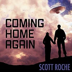 Coming Home Again Hörbuch von Scott Roche Gesprochen von: Christopher Morse
