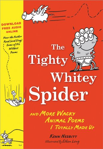the tighty whitey spider and more wacky animal poems i totally made up
