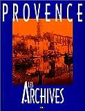 echange, troc Jacques Borgé, Nicolas Viasnoff - Provence : Les archives
