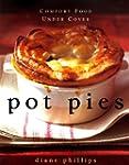 Pot Pies: Comfort Food Under Cover