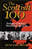 img - for The Scottish 100: Portraits of History's Most Influential Scots book / textbook / text book