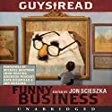 Guys Read: Funny Business (       UNABRIDGED) by Jon Scieszka, Mac Barnett, Eoin Colfer, Christopher Curtis, Kate DiCamillo, Paul Feig, Jack Gantos, Jeff Kinney, David Lubar, Adam Rex Narrated by Michael Boatman, Kate DiCamillo, John Keating, Jon Scieszka, Bronson Pinchot