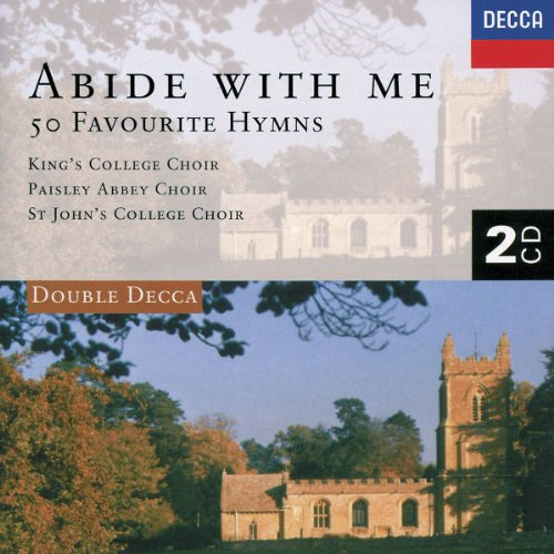 Abide With Me: 50 Favorite Hymns by Henry Purcell, Hubert Parry, William Croft, Edward Miller and John Goss