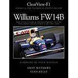 ClearView-F1, Williams FW14B, The Evolution and Development of the Williams Grand Prix Car 1991-1993by Andy Mathews; Sean Kelly