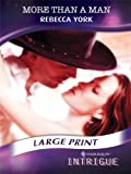 More Than a Man (Mills & Boon Largeprint Intrigue) (0263215873) by York, Rebecca