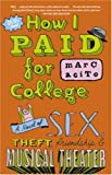 How I Paid for College: A Novel of Sex, Theft, Friendship & Musical Theater