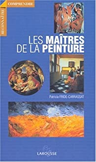 Les Ma�tres de la peinture par Patricia Fride-Carrassat