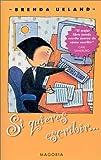 Si quieres escribir (Spanish Edition) (8477207518) by Veland, Brenda