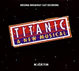 Titanic: The Musical Original Broadway Cast
