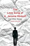 The Love Song of A. Jerome Minkoff: And Other Stories (0547520220) by Epstein, Joseph
