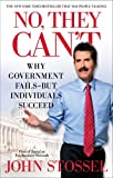No, They Can't: Why Government Fails-But Individuals Succeed (1451640951) by Stossel, John