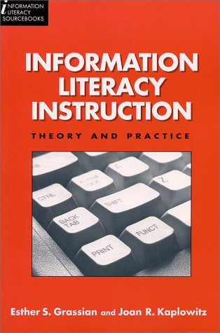 Information Literacy Instruction: Theory and Practice (Information Literacy Sourcebooks)