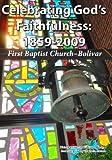img - for Celebrating God's Faithfulness: 1859-2009: First Baptist Church-Bolivar book / textbook / text book