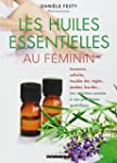 Les huiles essentielles au f�minin :...