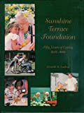 Sunshine Terrace Foundation: Fifty years of caring, 1948-1998