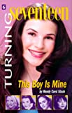 Turning Seventeen, #6: This Boy Is Mine (0064472426) by Staub, Wendy Corsi