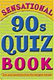 Sensational 90s quiz book